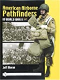 American Airborne Pathfinders in World War II (Schiffer Military History Book)