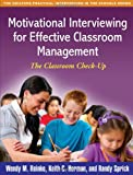 Motivational Interviewing for Effective Classroom Management: The Classroom Check-Up (The Guilford Practical Intervention in the Schools Series)