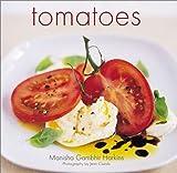 Tomatoes, Manisha Gambhir Harkins, 1841724262