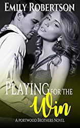 Playing for the Win (A Portwood Brothers Novel Book 4)