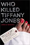 Who Killed Tiffany Jones?, Mavis Kaye, 0066213339