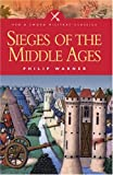 Sieges of the Middle Ages, Philip Warner, 1844152154