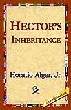 Hector's Inheritance, Alger Jr. Horatio Staff, 1421817586