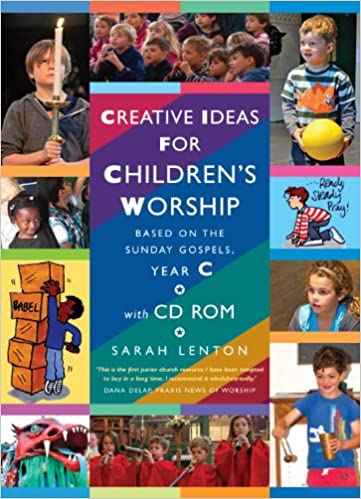 Book Creative Ideas for Children's Worship Year C: Based on the Sunday Gospels (Book and CD Rom)