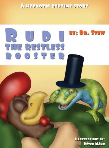 Rudi the Restless Rooster - A Hypnotic Bedtime Story (Dr. Stew