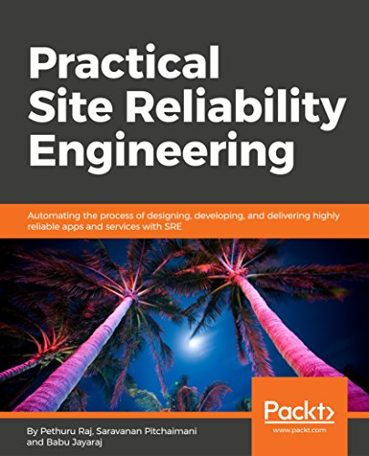 Practical Site Reliability Engineering: Automating the process of designing, developing, and delivering highly reliable apps and services with SRE (English Edition)