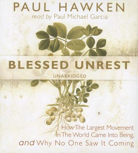Blessed Unrest: How the Largest Movement in the World Came into Being and Why No One Saw It Coming