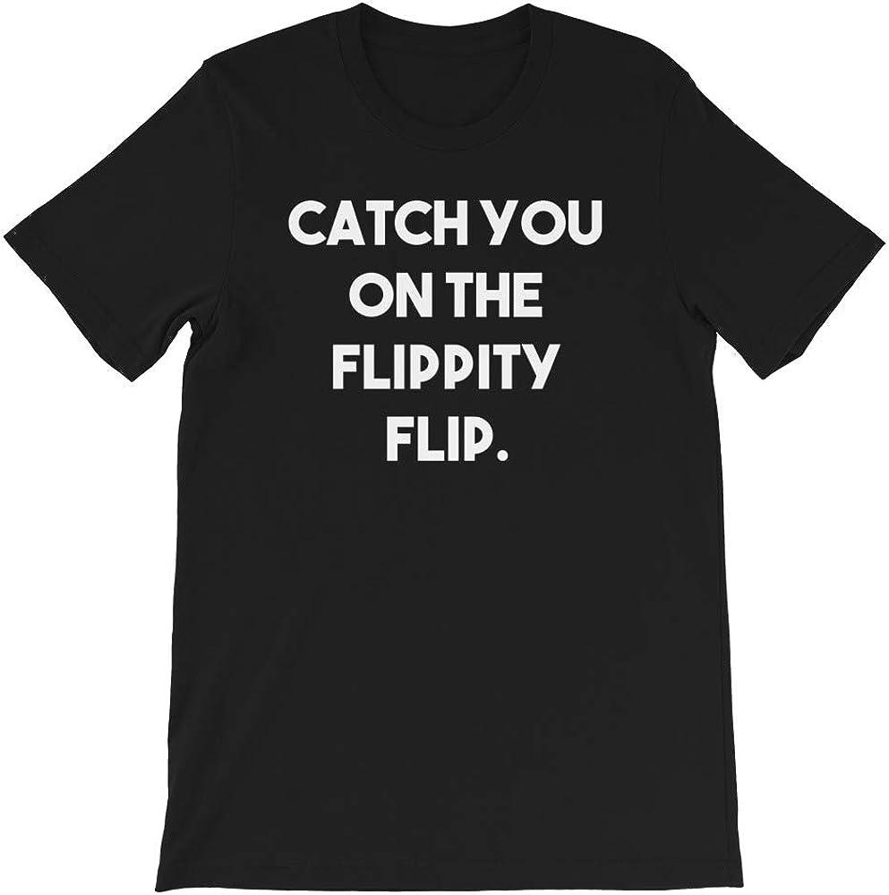 Office Catch You on The Flippity Flip tv Show Funny Gift for Men Women Girls Unisex T-Shirt Sweatshirt