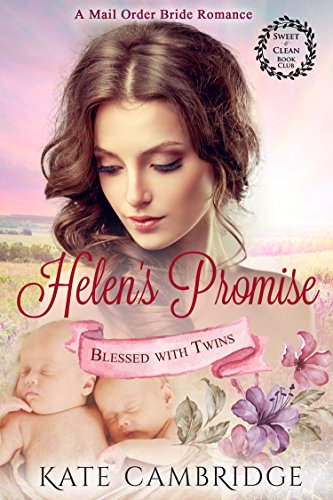 HELEN'S PROMISE: A Mail Order Bride Romance (Blessed With Twins  Book 2) by [Cambridge, Kate, Book Club, Sweet Clean]