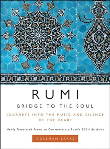 Rumi Bridge To The Soul Journeys Into The Music And Silence Of The