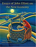 Essays of John Elliot on the Next Economy, Dulgeroff, James and Tórrez, Nena, 0757515606