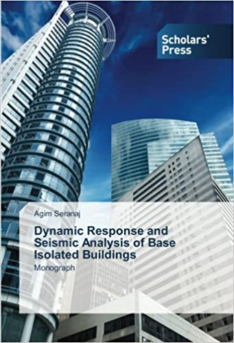 Dynamic Response and Seismic Analysis of Base Isolated