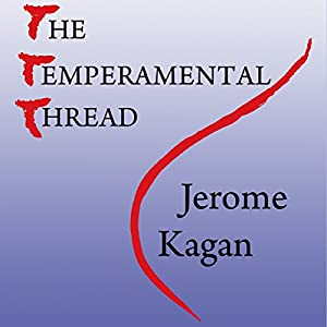 The Temperamental Thread: How Genes, Culture, Time and Luck Make Us Who We Are Audiobook