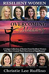 Overcoming Mediocrity: Resilient Women