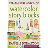 Watercolor Story Blocks: Creative Girl Workshop