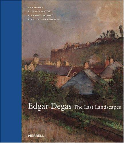Edgar Degas: The Last Landscapes (Last Landscape)