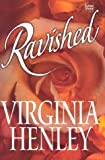 Ravished, Virginia Henley, 1587243970