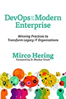 DevOps For The Modern Enterprise: Winning Practices to Transform Legacy IT Organizations Front Cover