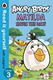 Angry Birds: Matilda Saves the Day! - Read it yourself with Ladybird: Level 3