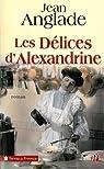 Les délices d'Alexandrine par Anglade