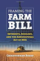 Framing the Farm Bill: Interests, Ideology, and Agricultural Act of 2014