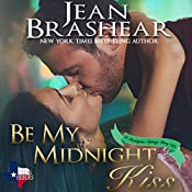 Be My Midnight Kiss: Texas Heroes, Book 25 | Jean Brashear