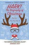 Hark!: The Biography Of Christmas