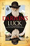 Darwin's Luck : Chance and Fortune in the Life and Work of Charles Darwin, Armstrong, Patrick H. and Armstrong, 1847251501