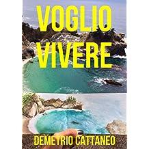 Voglio vivere (Italian Edition)