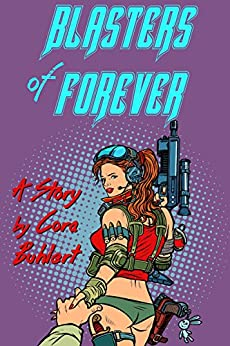 Blasters of Forever (English Edition) de [Buhlert, Cora]