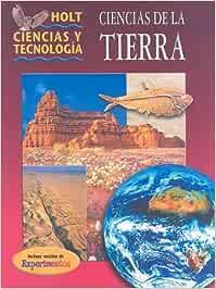 Holt Ciencias y Tecnologia: Ciencias de la Tierra Holt