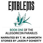 Emblems: The Allegoricon Parables, Book 1 | Jason P Doherty