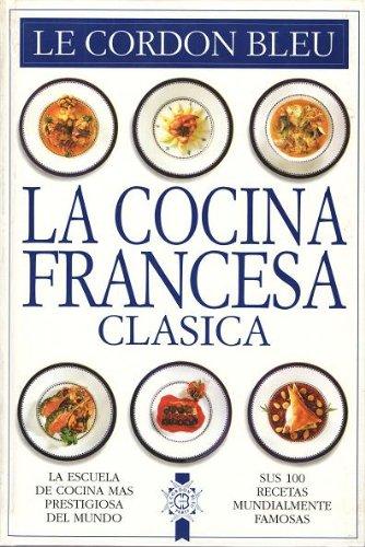 La Cocina Francesa Clásica Amazon Es Le Cordon Bleu Gastronomía Libros