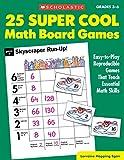 25 Super Cool Math Board Games: Easy-to-Play Reproducible Games that Teach Essential Math Skills, Grades 3-6