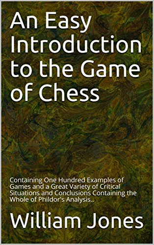 An Easy Introduction To The Game Of Chess Containing One Hundred