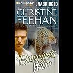 Burning Wild: Leopard Series, Book 3   Christine Feehan