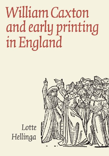 William Caxton and Early Printing in England (William Caxton And Early Printing In England)