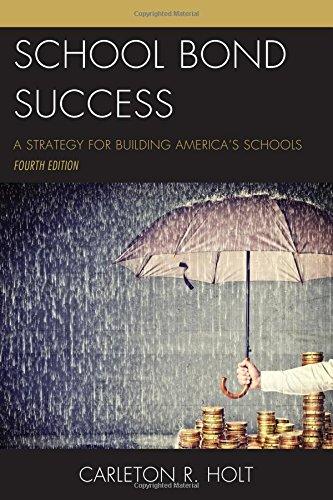 School Bond Success: A Strategy for Building Americas Schools