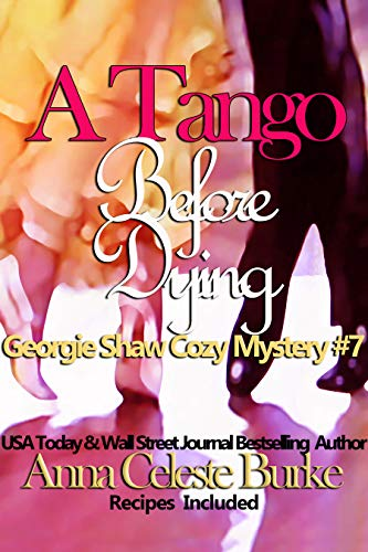 A Tango Before Dying Georgie Shaw Cozy Mystery #7 (Georgie Shaw Cozy Mystery Series) by [Burke, Anna Celeste]