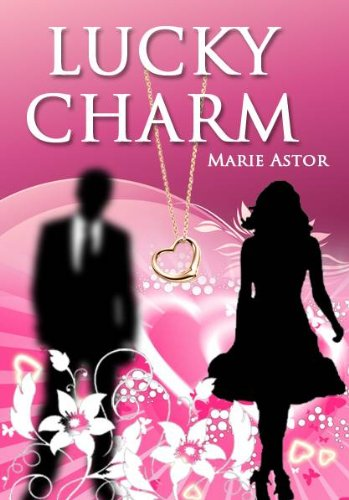 Free Contemporary Romance Novel! Marie Astor's Lucky Charm is Free Today on Kindle For a Limited Time – Don't Miss This Bestseller