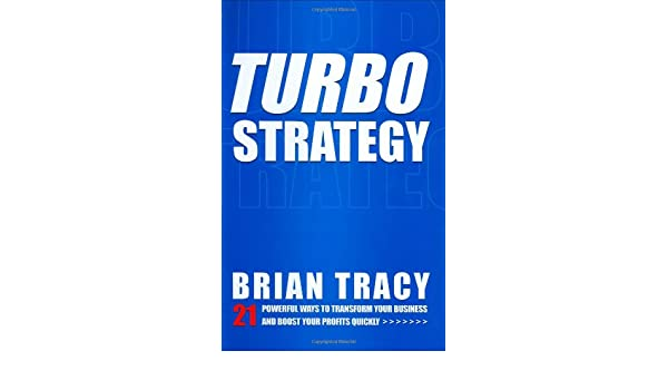 Turbo Strategy - 21 Powerful Ways to transform Your Business and Boost Your Profits Quickly: Amazon.es: TRACY: Libros en idiomas extranjeros