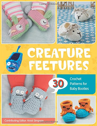 Baby Booties Pattern (Creature Feetures: 30 Crochet Patterns for Baby)
