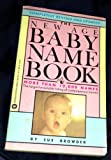 The New Age Baby Name Book, Sue Ellin Browder, 0446320048