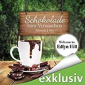 Schokolade zum Vernaschen (Welcome to Edlyn Hill 2) | Miranda J. Fox