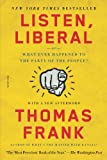 img - for Listen, Liberal: Or, What Ever Happened to the Party of the People? book / textbook / text book