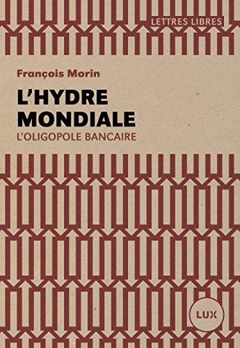 lhydre-mondiale-loligopole-bancaire-french-edition