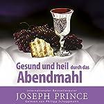 Gesund und heil durch das Abendmahl   Joseph Prince