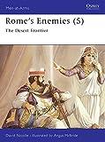 Rome's Enemies (5): The Desert Frontier (Men-at-Arms)