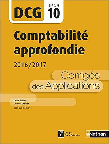 Lire en ligne Comptabilité approfondie 2016/2017 - DCG 10 - Corrigés des applications pdf ebook
