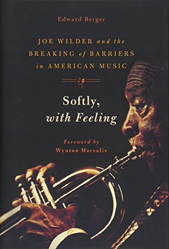Softly, With Feeling: Joe Wilder and the Breaking of Barriers in American Music